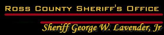 Ross County Sheriff's Office, Ohio 	Sheriff George W. Lavender, Jr.